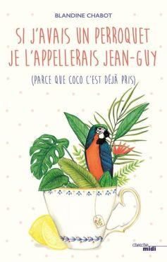 Si-j-avais-un-perroquet-je-l-appellerais-Jean-Guy